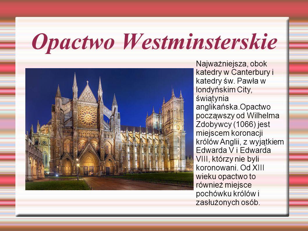 Opactwo Westminsterskie Najważniejsza, obok katedry w Canterbury i katedry św.