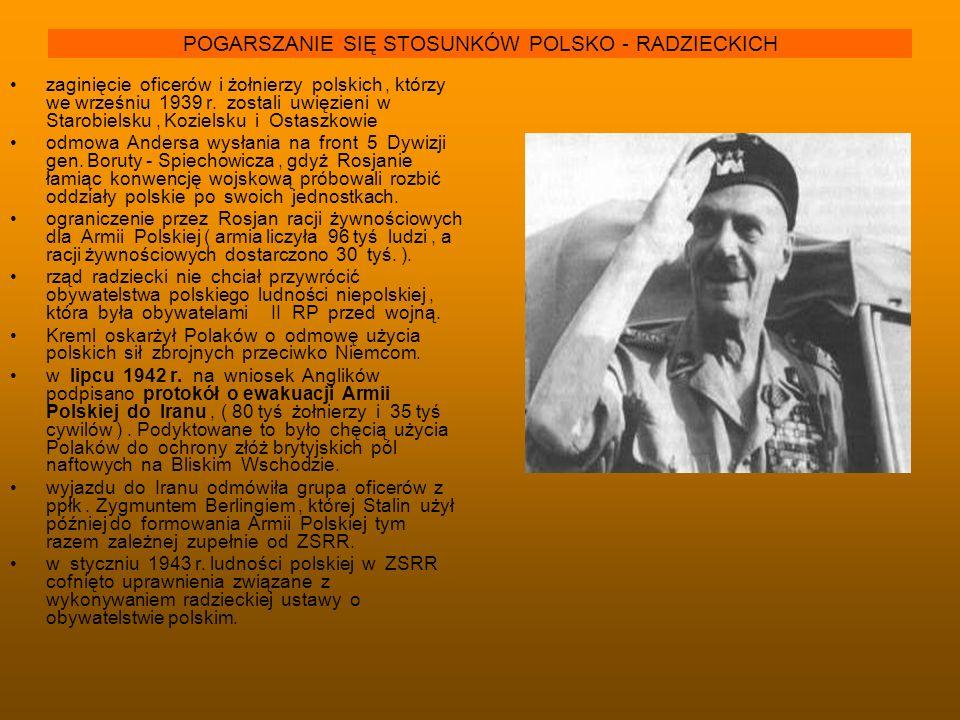 POGARSZANIE SIĘ STOSUNKÓW POLSKO - RADZIECKICH zaginięcie oficerów i żołnierzy polskich, którzy we wrześniu 1939 r. zostali uwięzieni w Starobielsku,