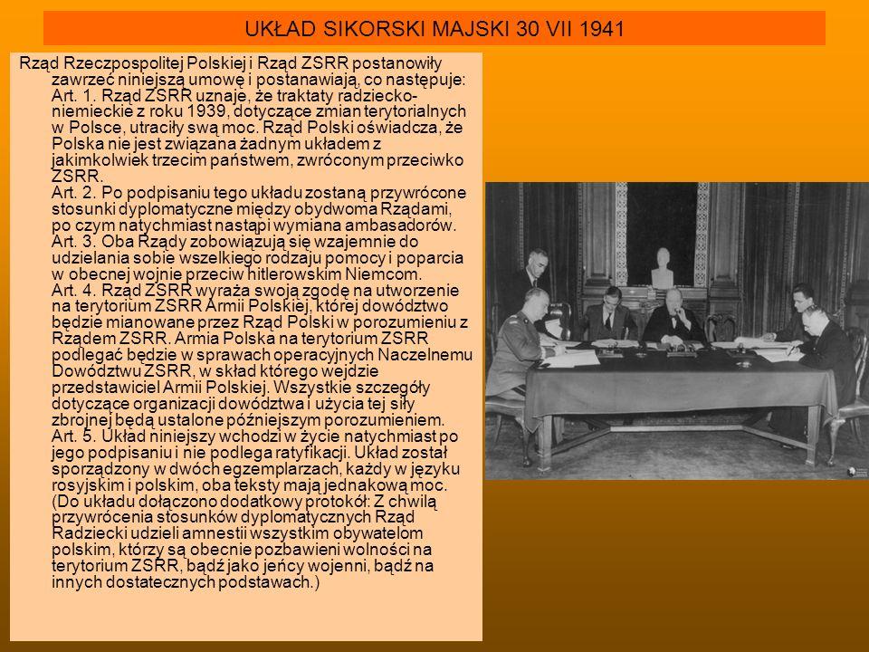 KONWENCJA WOJSKOWA 14 VIII 1941 armia polska miała liczyć 30 tyś żołnierzy będzie stanowić część sił zbrojnych suwerennego państwa polskiego i organizacyjnie podlegać będzie władzom polskim pod względem operacyjnym podlegać będzie władzom radzieckim i zostanie wykorzystana zgodnie z radzieckimi planami operacyjnymi.