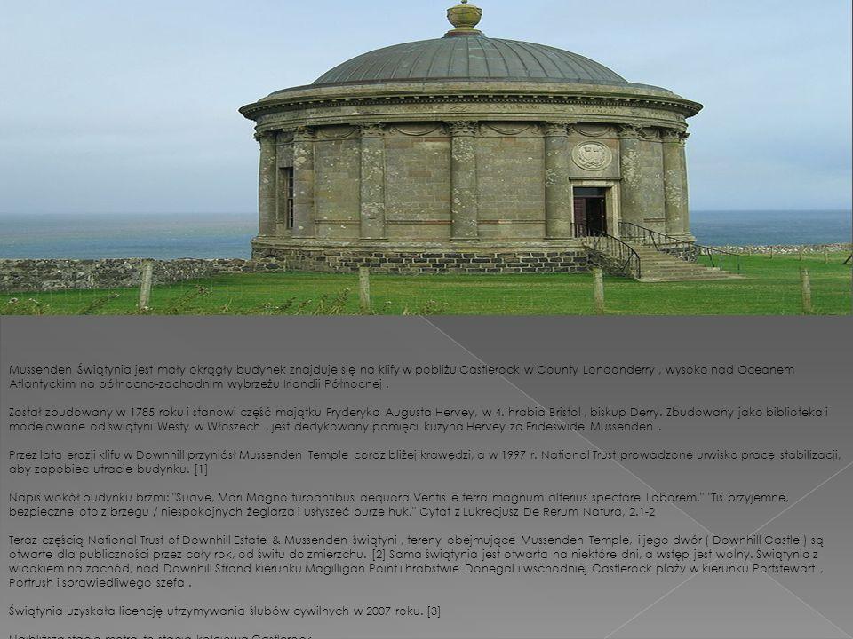 Mussenden Świątynia jest mały okrągły budynek znajduje się na klify w pobliżu Castlerock w County Londonderry, wysoko nad Oceanem Atlantyckim na północno-zachodnim wybrzeżu Irlandii Północnej.