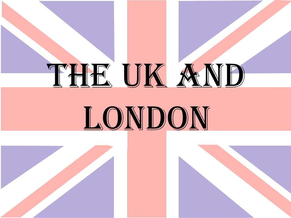 The UK and London