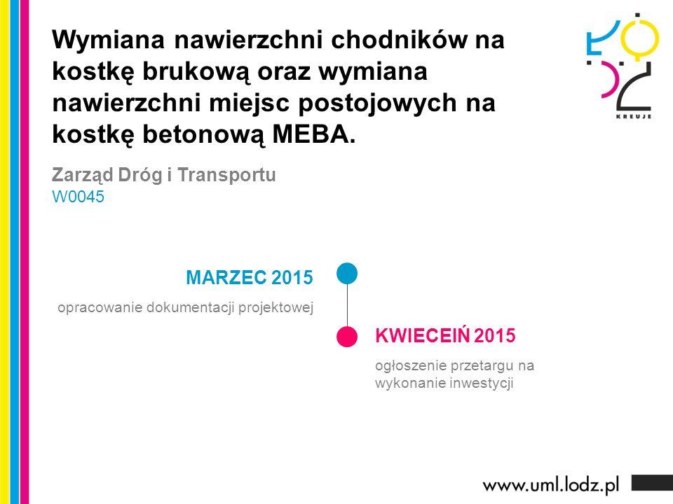 MARZEC 2015 opracowanie dokumentacji projektowej KWIECEIŃ 2015 ogłoszenie przetargu na wykonanie inwestycji Wymiana nawierzchni chodników na kostkę brukową oraz wymiana nawierzchni miejsc postojowych na kostkę betonową MEBA.