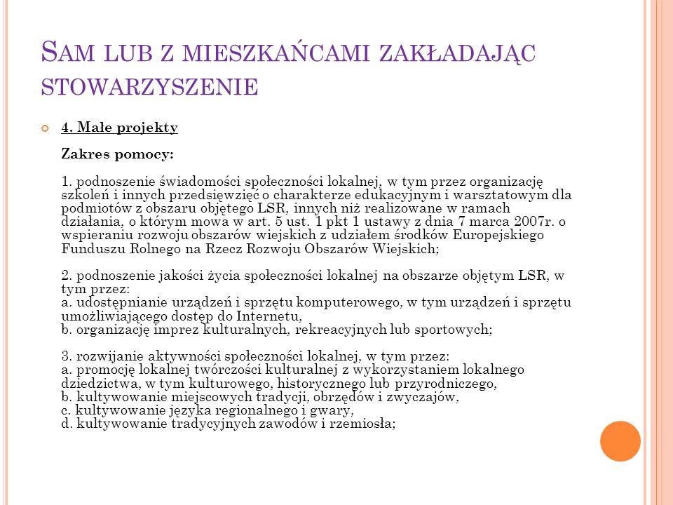 S AM LUB Z MIESZKAŃCAMI ZAKŁADAJĄC STOWARZYSZENIE 4.