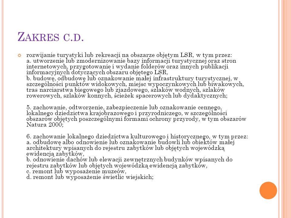 Z AKRES C. D. rozwijanie turystyki lub rekreacji na obszarze objętym LSR, w tym przez: a.