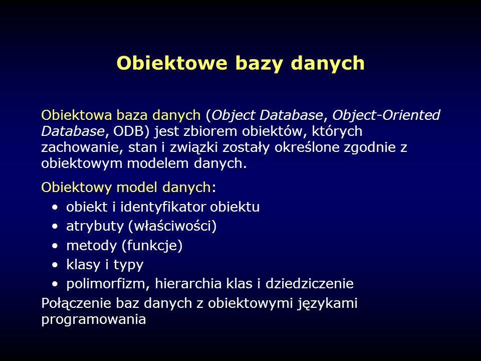 Obiektowe bazy danych Obiektowa baza danych (Object Database, Object-Oriented Database, ODB) jest zbiorem obiektów, których zachowanie, stan i związki zostały określone zgodnie z obiektowym modelem danych.