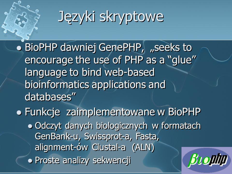 "Języki skryptowe BioPHP dawniej GenePHP, ""seeks to encourage the use of PHP as a ""glue"" language to bind web-based bioinformatics applications and dat"