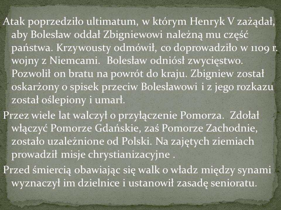 Atak poprzedziło ultimatum, w którym Henryk V zażądał, aby Bolesław oddał Zbigniewowi należną mu część państwa. Krzywousty odmówił, co doprowadziło w