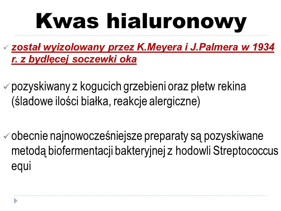 Kwas hialuronowy został wyizolowany przez K.Meyera i J.Palmera w 1934 r. z bydlęcej soczewki oka pozyskiwany z kogucich grzebieni oraz płetw rekina (ś