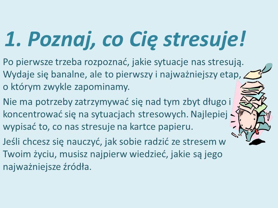 2.Wyeliminuj niepotrzebny stres.