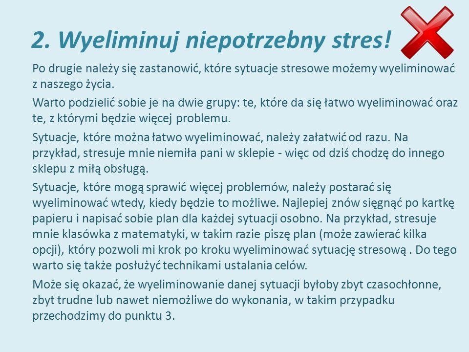 2. Wyeliminuj niepotrzebny stres.