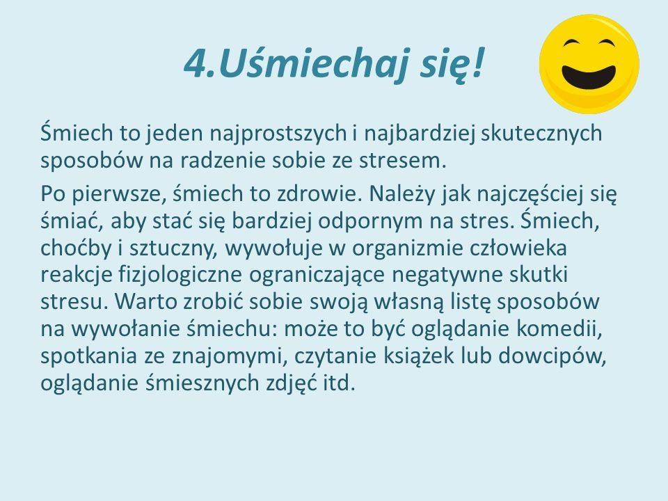 4.Uśmiechaj się.