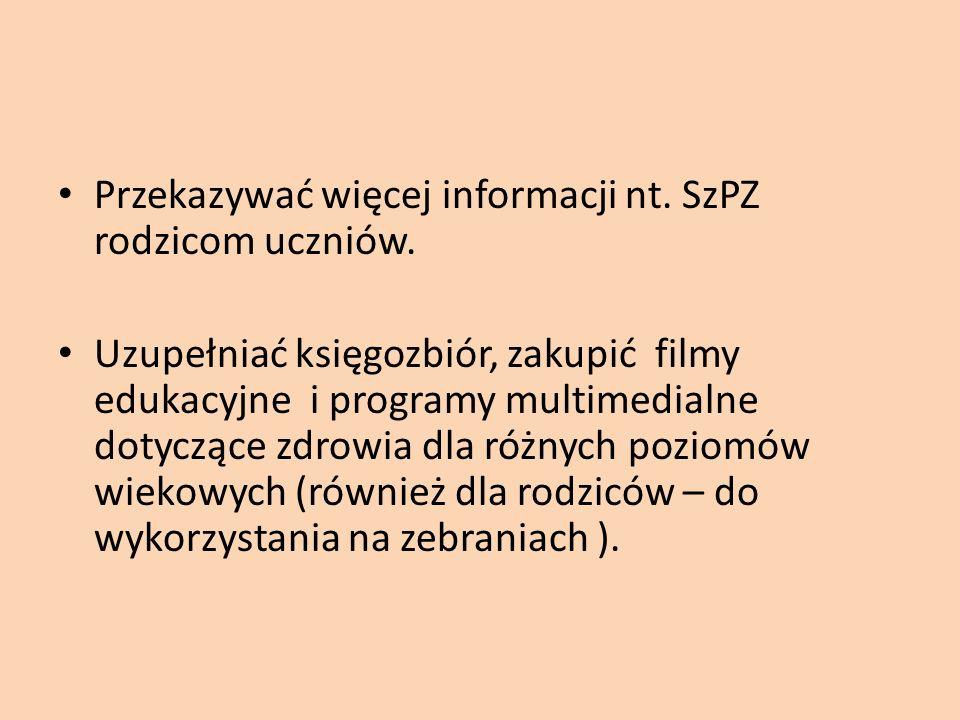 Przekazywać więcej informacji nt. SzPZ rodzicom uczniów.
