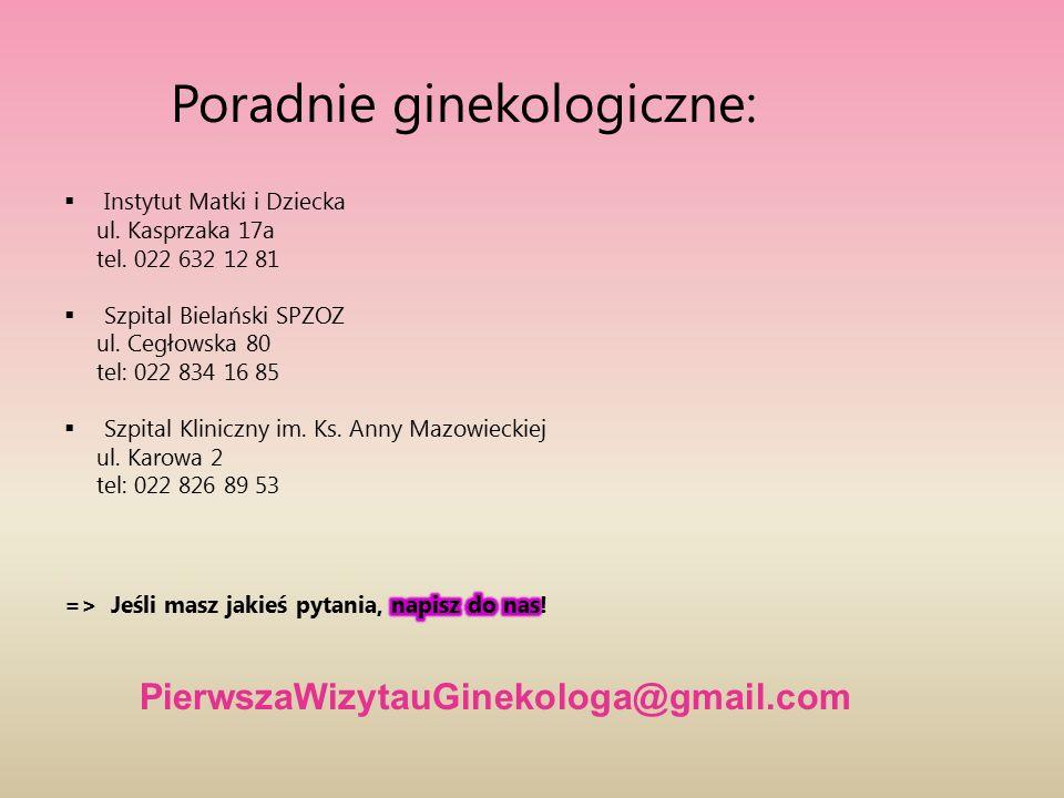 Poradnie ginekologiczne: PierwszaWizytauGinekologa@gmail.com