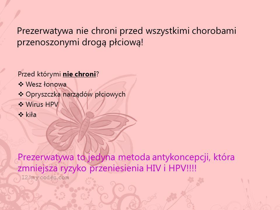 Prezerwatywa nie chroni przed wszystkimi chorobami przenoszonymi drogą płciową! Przed którymi nie chroni?  Wesz łonowa  Opryszczka narządów płciowyc