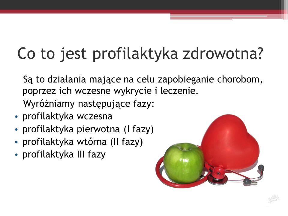 Co to jest profilaktyka zdrowotna? Są to działania mające na celu zapobieganie chorobom, poprzez ich wczesne wykrycie i leczenie. Wyróżniamy następują