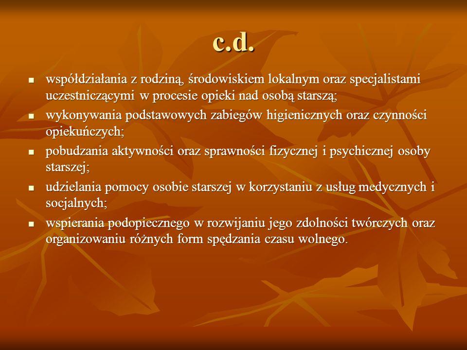 c.d. współdziałania z rodziną, środowiskiem lokalnym oraz specjalistami uczestniczącymi w procesie opieki nad osobą starszą; współdziałania z rodziną,