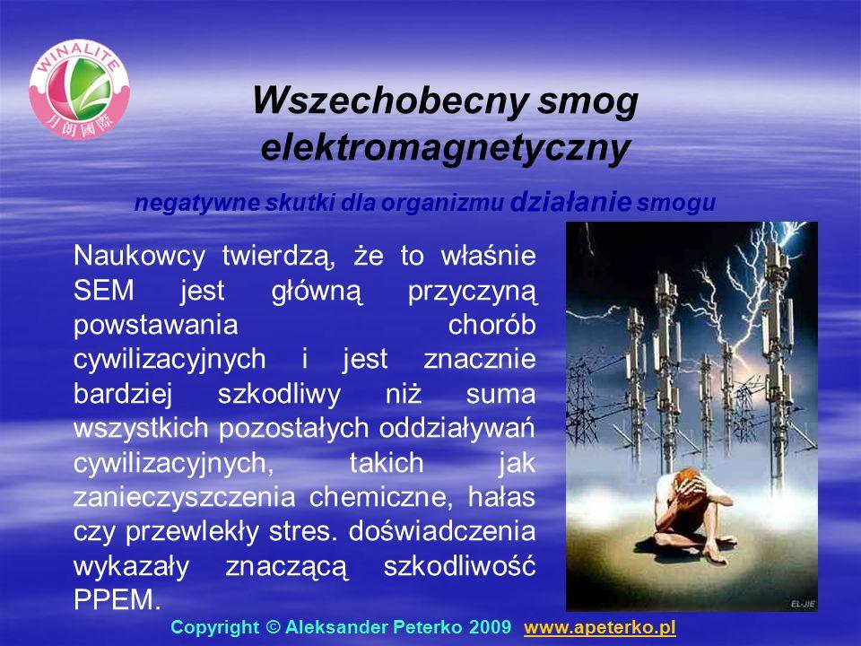 Wszechobecny smog elektromagnetyczny negatywne skutki dla organizmu działanie smogu Naukowcy twierdzą, że to właśnie SEM jest główną przyczyną powstawania chorób cywilizacyjnych i jest znacznie bardziej szkodliwy niż suma wszystkich pozostałych oddziaływań cywilizacyjnych, takich jak zanieczyszczenia chemiczne, hałas czy przewlekły stres.