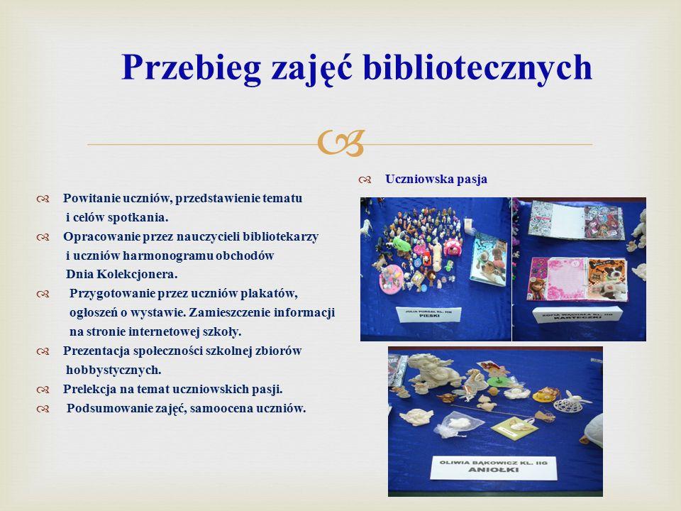  Przebieg zajęć bibliotecznych  Powitanie uczniów, przedstawienie tematu i celów spotkania.