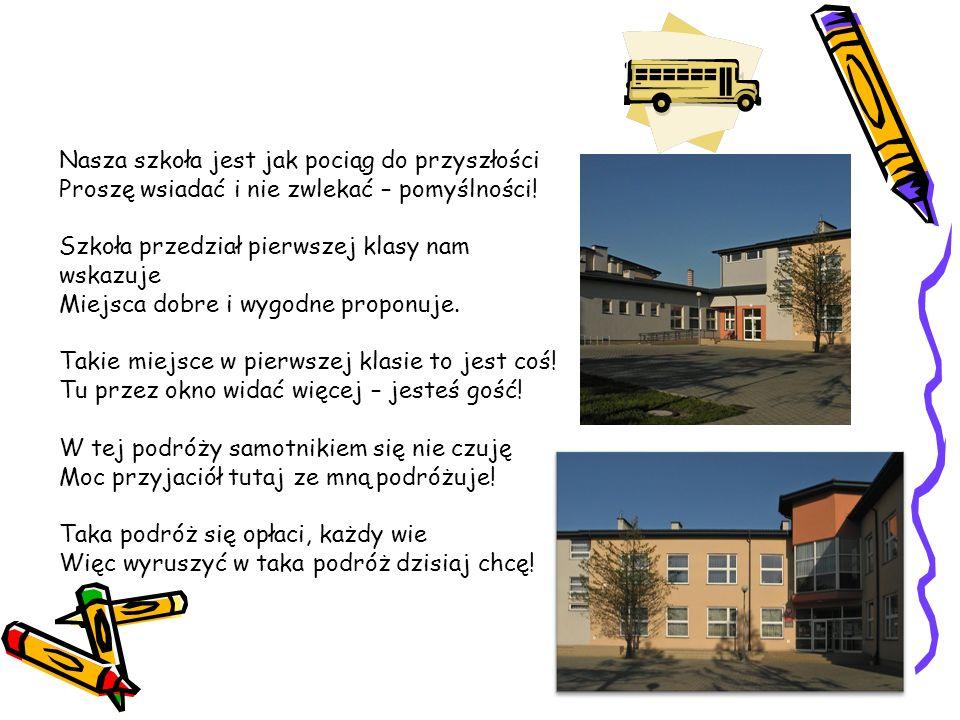 Nasza szkoła jest jak pociąg do przyszłości Proszę wsiadać i nie zwlekać – pomyślności.