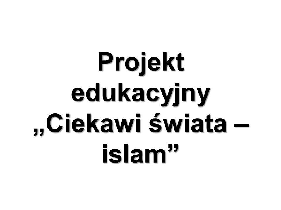 """Projekt edukacyjny """"Ciekawi świata – islam"""