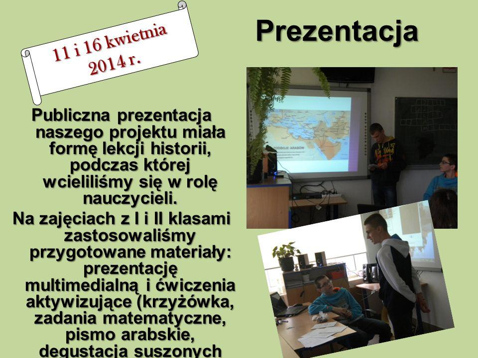 Prezentacja Publiczna prezentacja naszego projektu miała formę lekcji historii, podczas której wcieliliśmy się w rolę nauczycieli.
