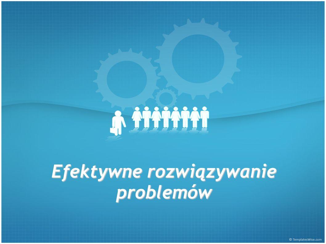 Efektywne rozwiązywanie problemów