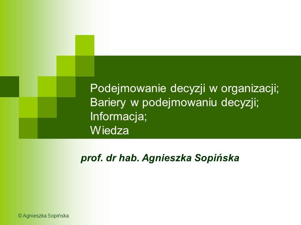 Podejmowanie decyzji w organizacji; Bariery w podejmowaniu decyzji; Informacja; Wiedza prof.