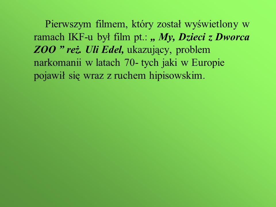 """Pierwszym filmem, który został wyświetlony w ramach IKF-u był film pt.: """" My, Dzieci z Dworca ZOO reż."""