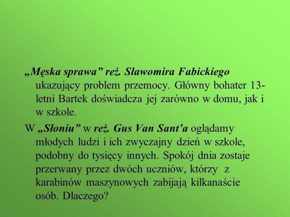 """""""Męska sprawa reż. Sławomira Fabickiego ukazujący problem przemocy."""
