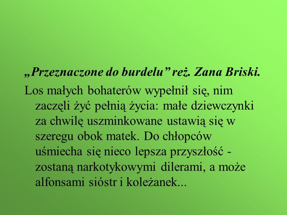 """""""Przeznaczone do burdelu reż. Zana Briski."""
