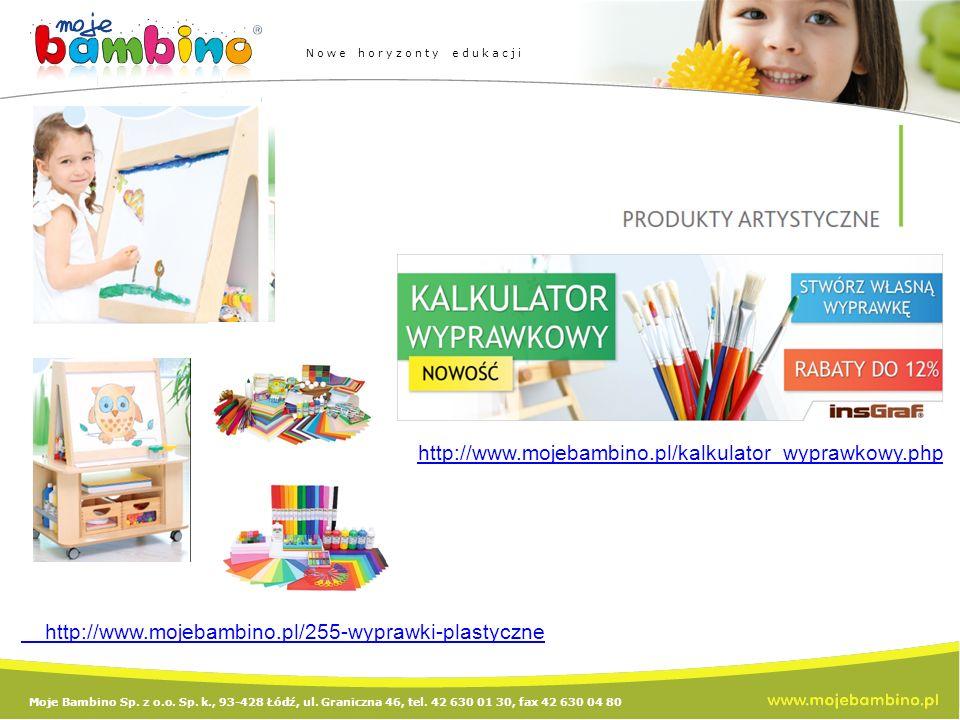 Moje Bambino Sp. z o.o. Sp. k., 93-428 Łódź, ul. Graniczna 46, tel. 42 630 01 30, fax 42 630 04 80 Nowe horyzonty edukacji http://www.mojebambino.pl/2
