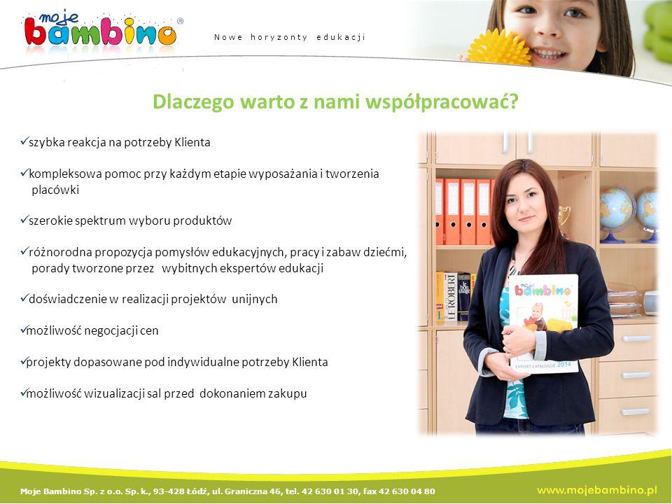Moje Bambino Sp. z o.o. Sp. k., 93-428 Łódź, ul. Graniczna 46, tel. 42 630 01 30, fax 42 630 04 80 Nowe horyzonty edukacji szybka reakcja na potrzeby