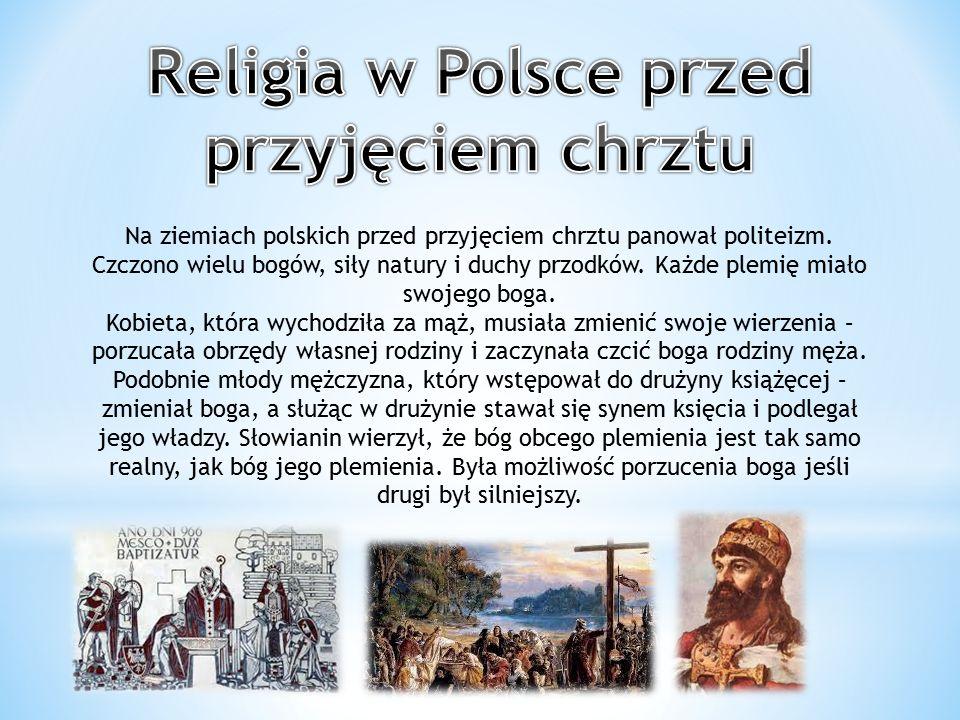 Na ziemiach polskich przed przyjęciem chrztu panował politeizm. Czczono wielu bogów, siły natury i duchy przodków. Każde plemię miało swojego boga. Ko