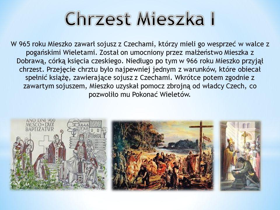 W 965 roku Mieszko zawarł sojusz z Czechami, którzy mieli go wesprzeć w walce z pogańskimi Wieletami. Został on umocniony przez małżeństwo Mieszka z D