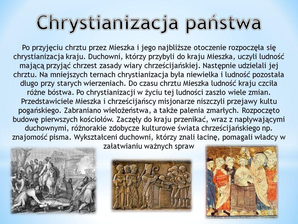 Po przyjęciu chrztu przez Mieszka i jego najbliższe otoczenie rozpoczęła się chrystianizacja kraju. Duchowni, którzy przybyli do kraju Mieszka, uczyli