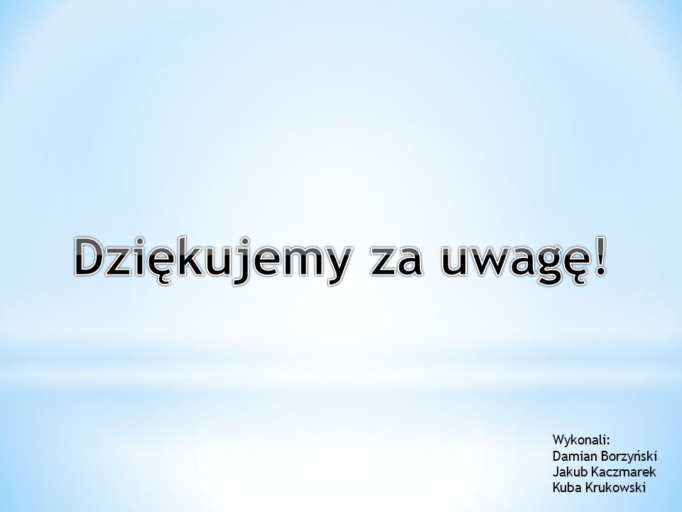Wykonali: Damian Borzyński Jakub Kaczmarek Kuba Krukowski
