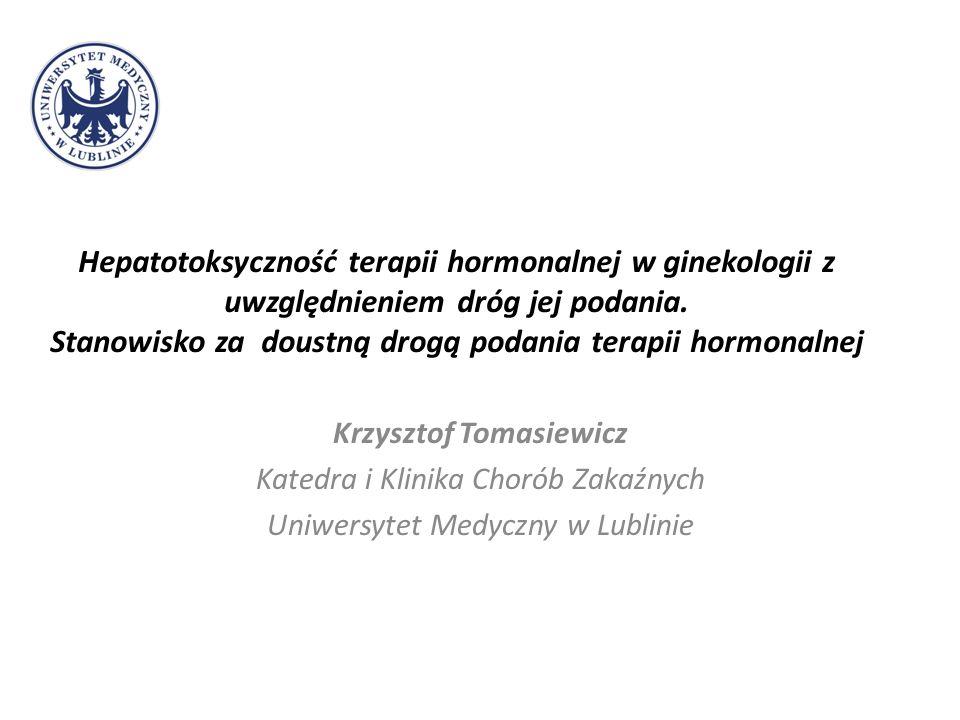 Hepatotoksyczność terapii hormonalnej w ginekologii z uwzględnieniem dróg jej podania. Stanowisko za doustną drogą podania terapii hormonalnej Krzyszt