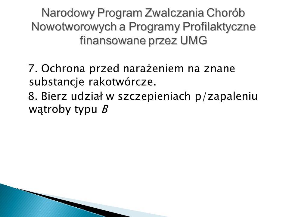 7. Ochrona przed narażeniem na znane substancje rakotwórcze.