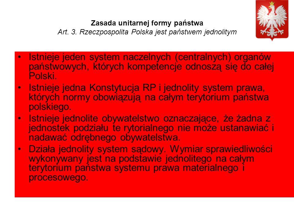Zasada unitarnej formy państwa Art. 3.