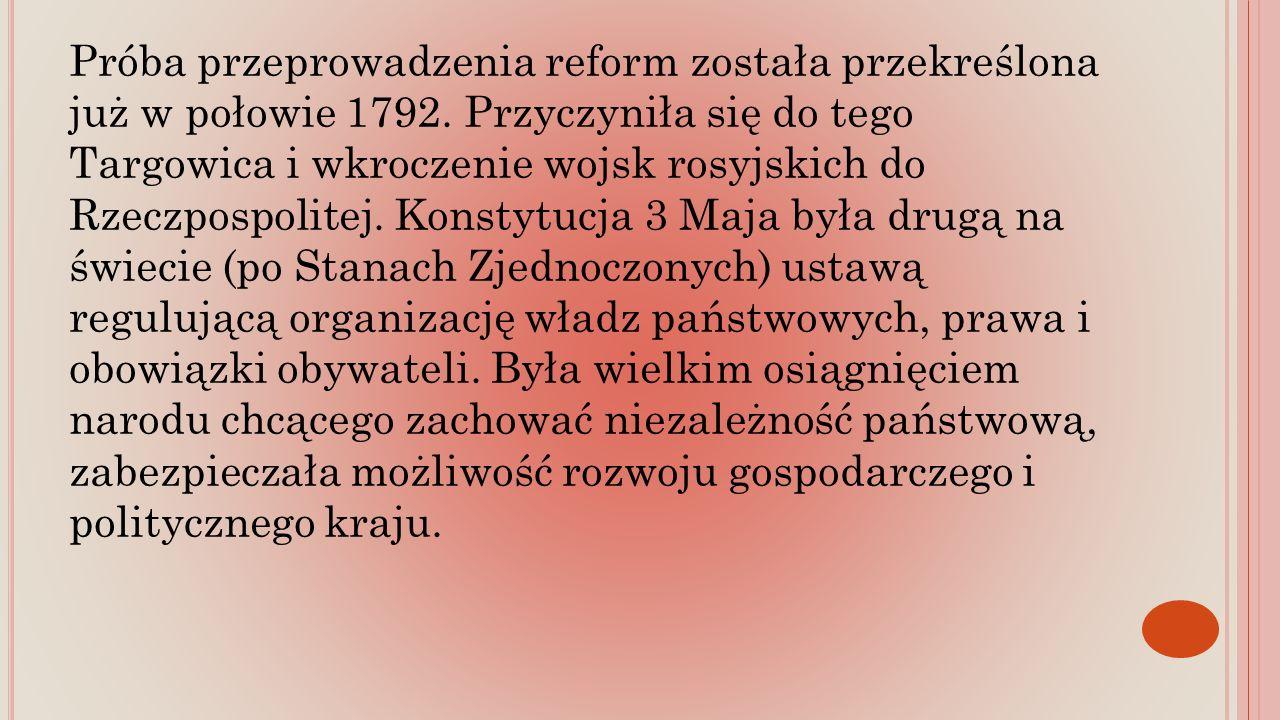 Próba przeprowadzenia reform została przekreślona już w połowie 1792.