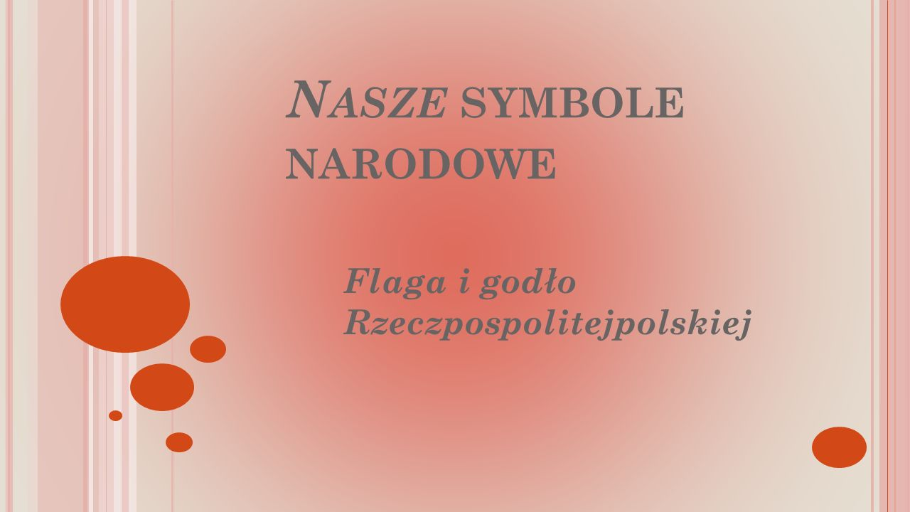 N ASZE SYMBOLE NARODOWE Flaga i godło Rzeczpospolitejpolskiej