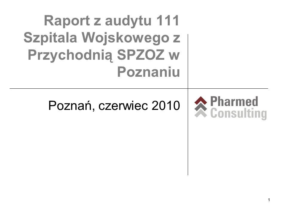 11 Poznań, czerwiec 2010 Raport z audytu 111 Szpitala Wojskowego z Przychodnią SPZOZ w Poznaniu