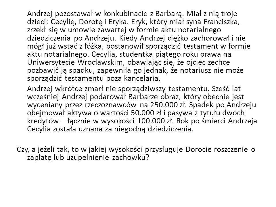 Andrzej pozostawał w konkubinacie z Barbarą. Miał z nią troje dzieci: Cecylię, Dorotę i Eryka.