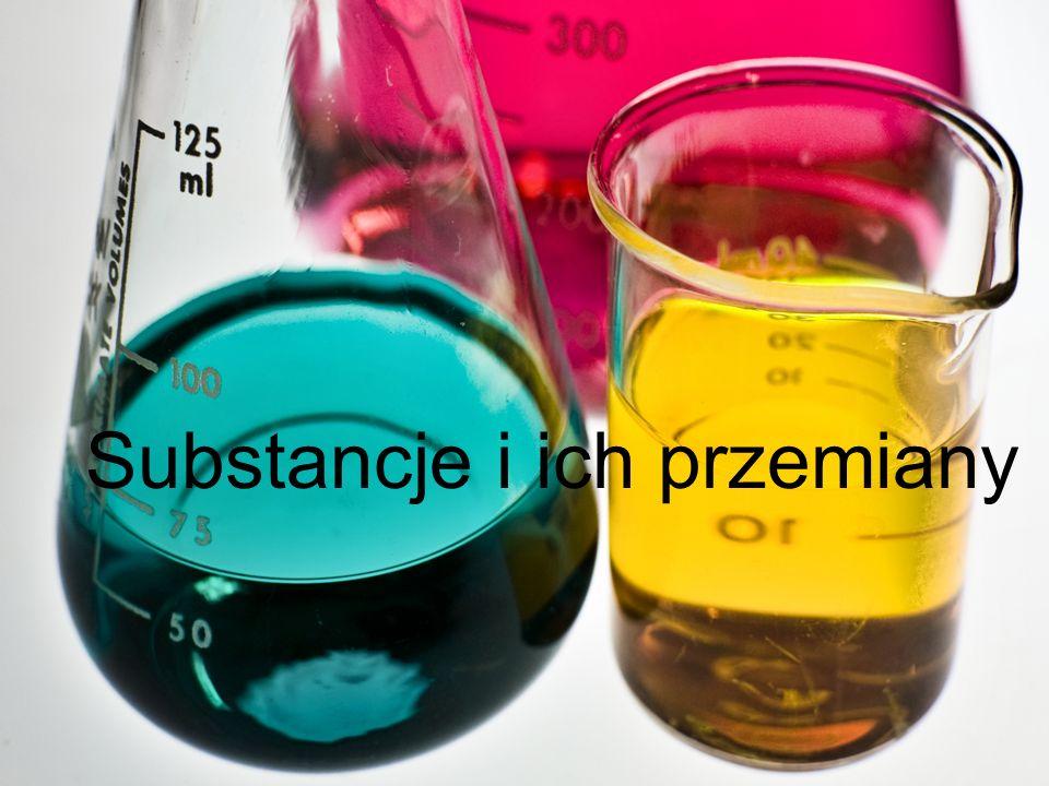 Substancje i ich przemiany