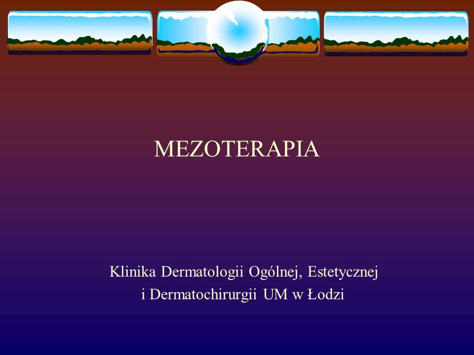 MEZOTERAPIA Klinika Dermatologii Ogólnej, Estetycznej i Dermatochirurgii UM w Łodzi