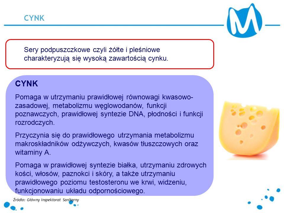 CYNK Sery podpuszczkowe czyli żółte i pleśniowe charakteryzują się wysoką zawartością cynku. CYNK Pomaga w utrzymaniu prawidłowej równowagi kwasowo- z