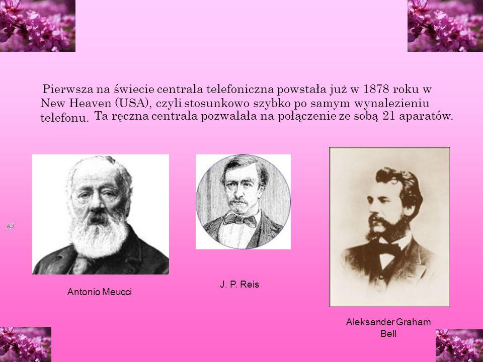 Pierwsza na świecie centrala telefoniczna powstała już w 1878 roku w New Heaven (USA), czyli stosunkowo szybko po samym wynalezieniu telefonu.