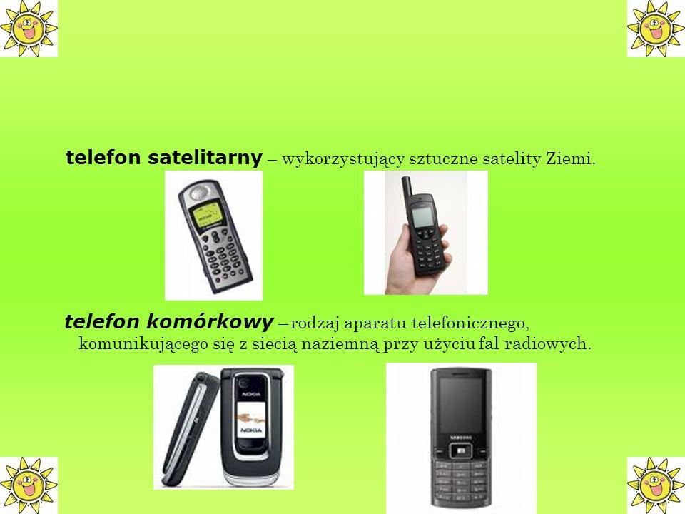 telefon stacjonarny bezprzewodowy - telefon komunikujący się przy użyciu fal radiowych ze stacją bazową, podłączoną do sieci telefonicznej i elektrycznej.