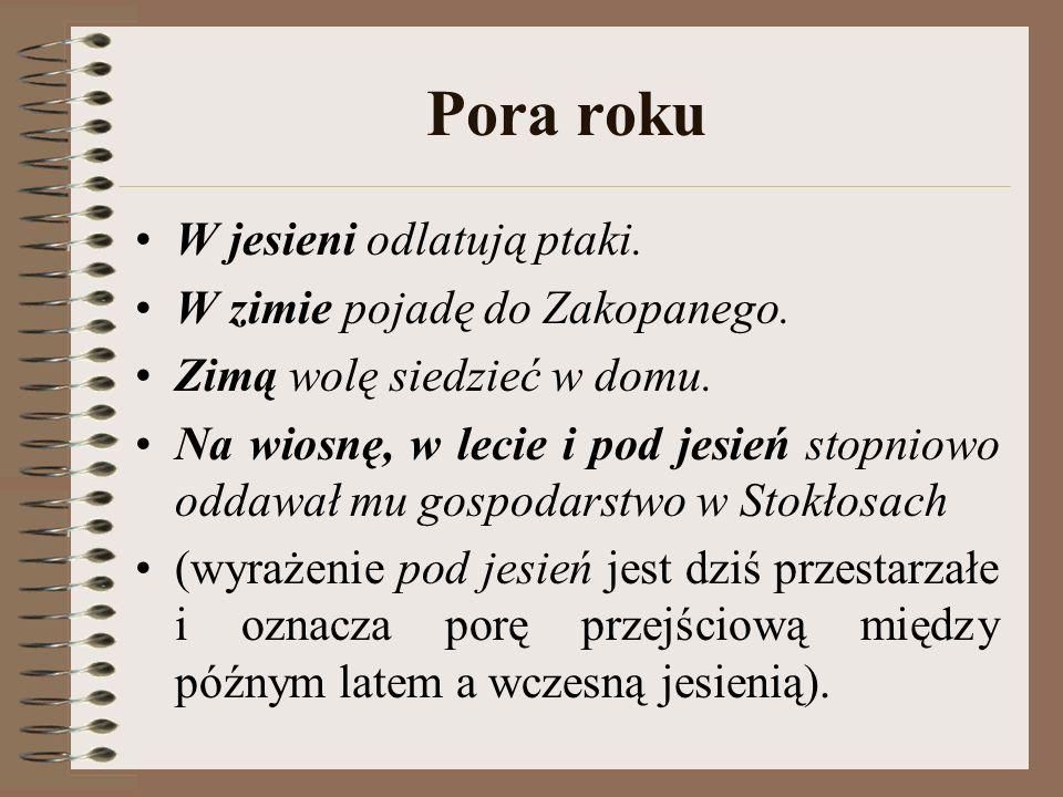 Pora roku W jesieni odlatują ptaki. W zimie pojadę do Zakopanego.