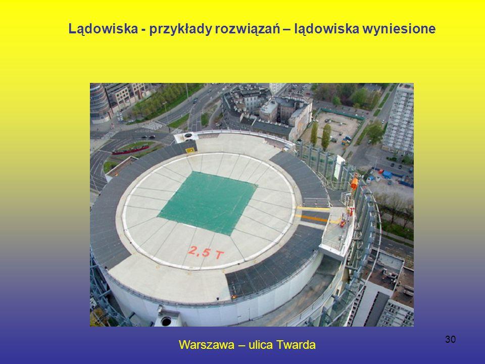 30 Lądowiska - przykłady rozwiązań – lądowiska wyniesione Warszawa – ulica Twarda